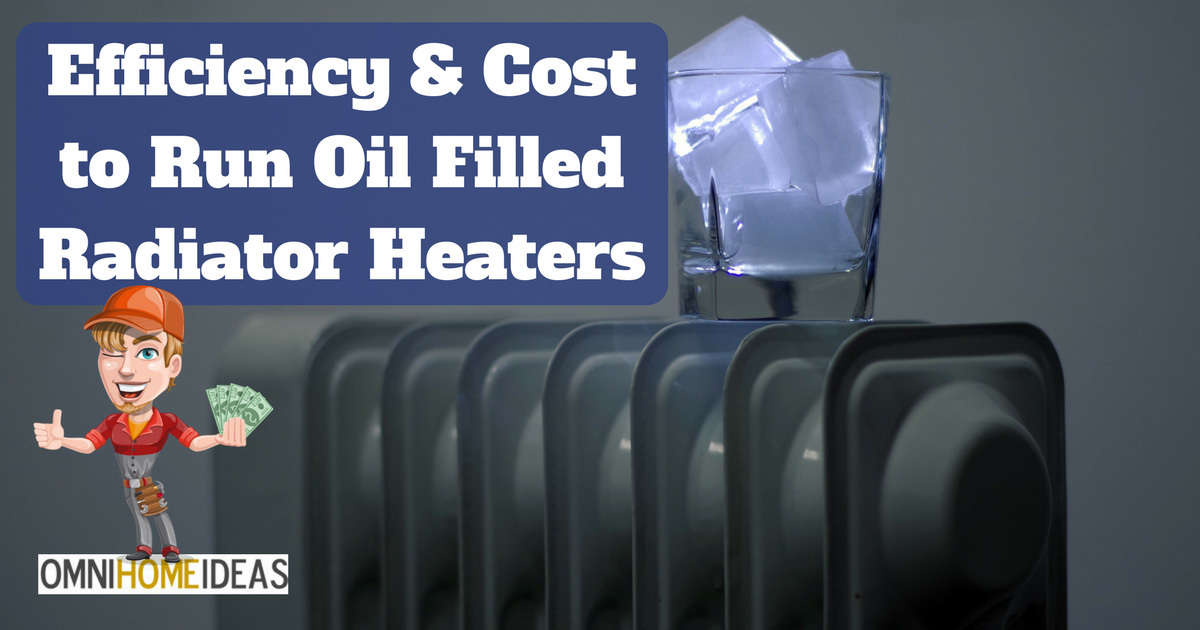 efficiency and cost to run oil filled radiator heaters
