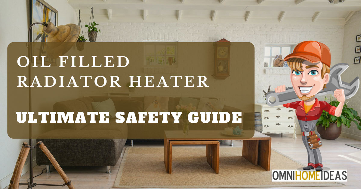 oil filled radiator heater safety guide