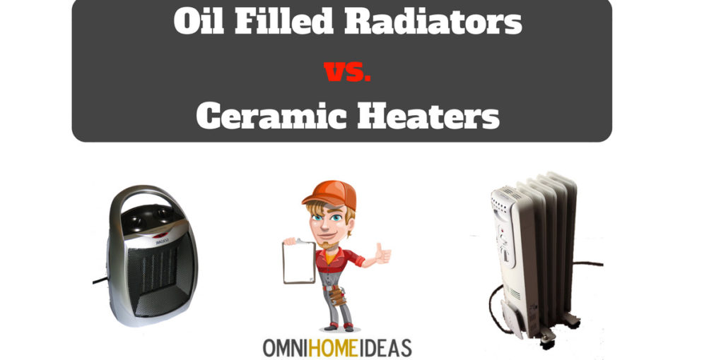 oil filled radiators vs ceramic heaters