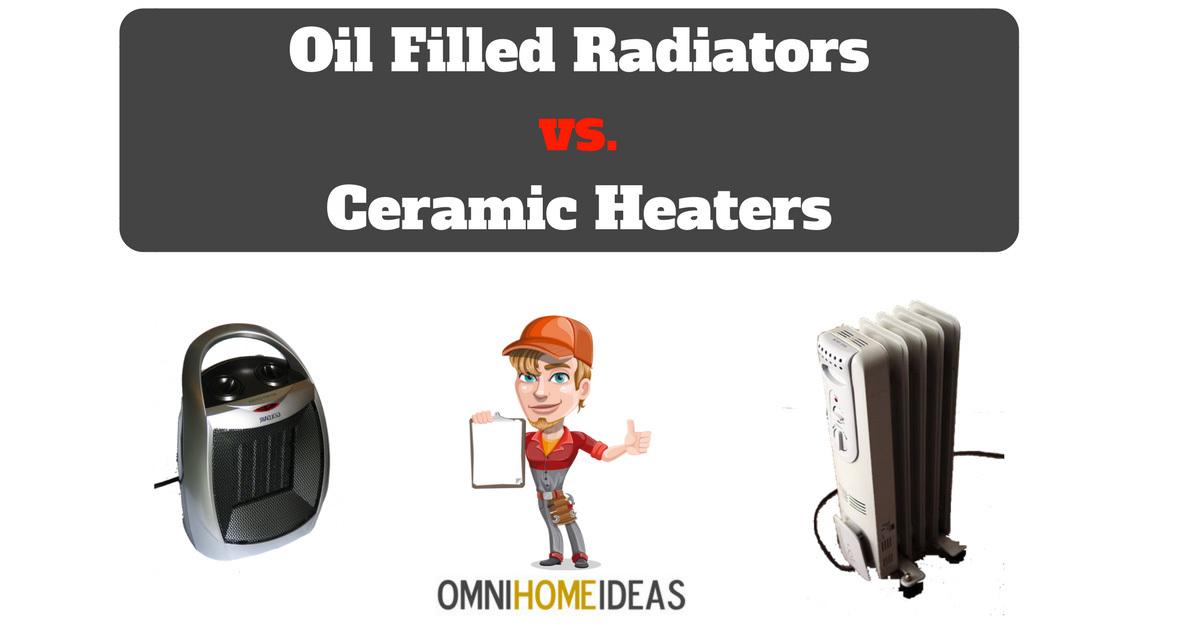 oil filled radiators vs ceramic heaters