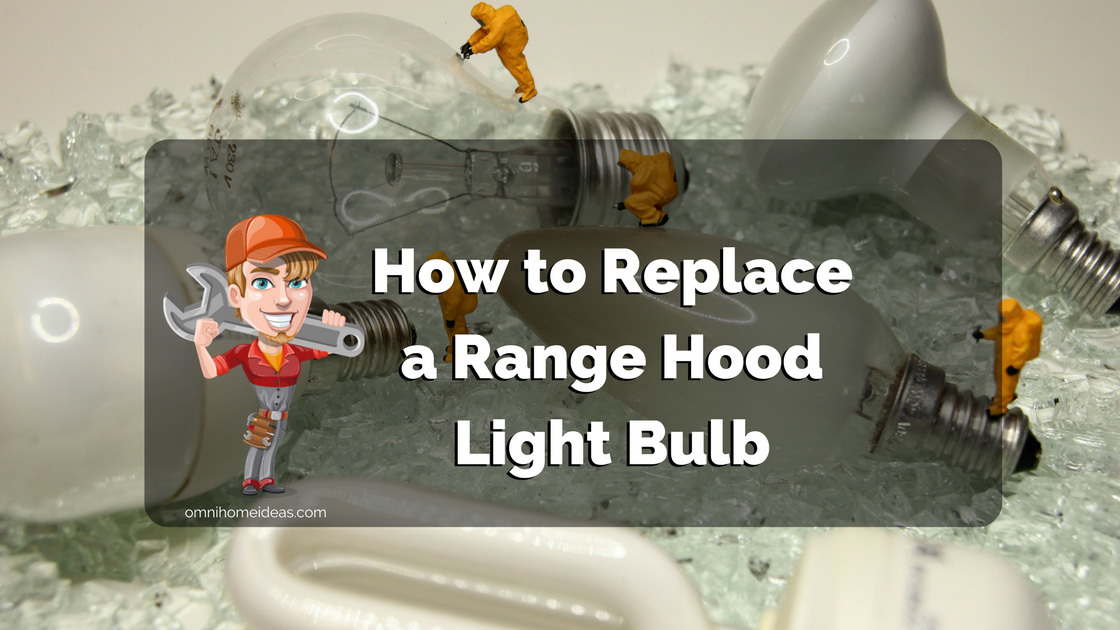 How To Replace Light Bulb In Range Hood Led Vs Halogen Bulbs