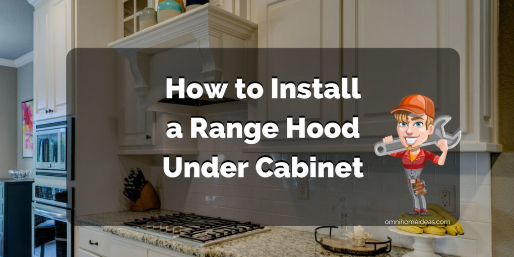 range hood under cabinet installation
