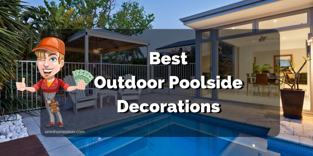 outdoor poolside decorations